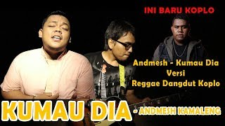 Download lagu Andmesh - Kumau Dia Cover Versi Reggae,Dangdut,Koplo
