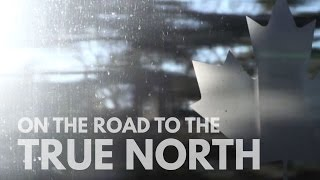 On the Road to the True North - Episode 1