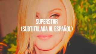 Superstar - Madonna (Subtitulada en Español)♥