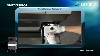 Stratasys Academy | PolyJet Desktop Series: Replacing the Waste Container