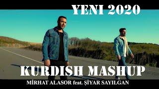 KURDISH MASHUP - MİRHAT ALASOR feat. ŞİYAR SAYILGAN (Video)