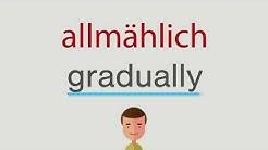 Wie heißt allmählich auf englisch