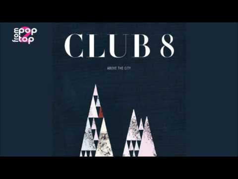 Club 8 • Into Air