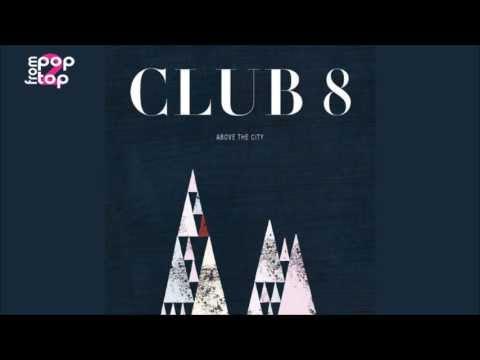 Club 8 • Into Air