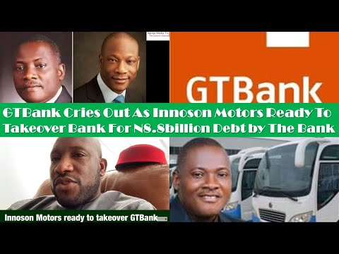 GTBank Cries Out As Innoson Motors Ready To Takeover Bank For N8.8billion Debt By The Bank
