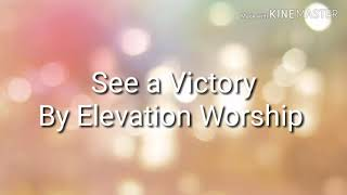 Download See a victory - Elevation Worship (Lyrics) Mp3 and Videos