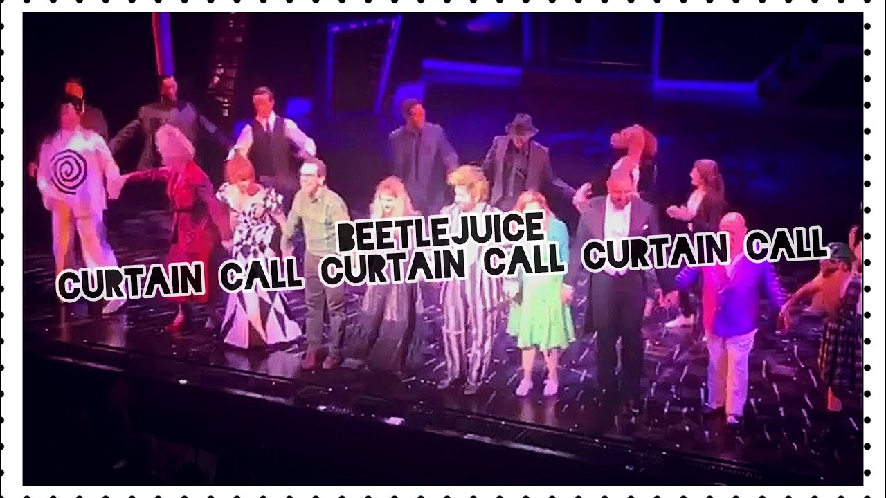 Beetlejuice The Musical Dc Curtain Call 10 20 18 Youtube