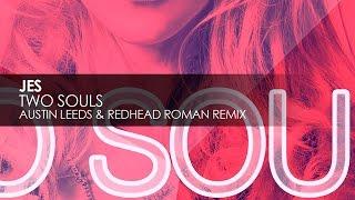 Jes - Two Souls (Austin Leeds & Redhead Roman Remix)
