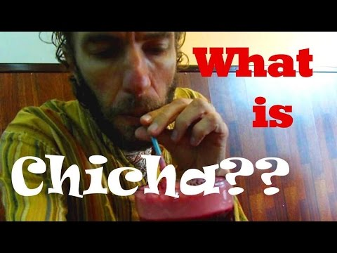 """If you haven't had """"chicha"""", you haven't been to Peru!!"""