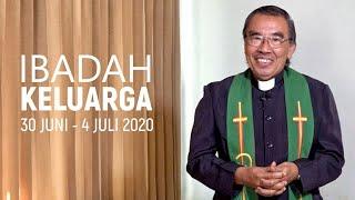 Ibadah Keluarga 30 Juni - 4 Juli 2020