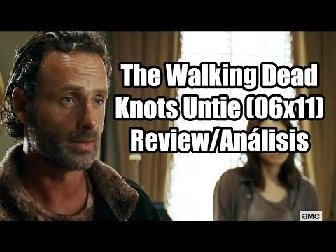 The Walking Dead Temporada 6 Capítulo 11 - Knots Untie (Review/Análisis)