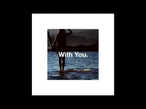 With You. feat. Brittany Foster -  Felt This OFFICIAL VERSION