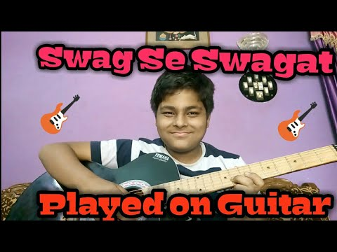 Swag Se Swagat - Tiger Zinda Hai Played on Guitar