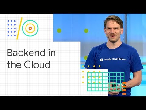 Build a powerful data backend for mobile and web (Google I/O '18)