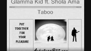 Glamma Kid ft. Shola Ama - Taboo