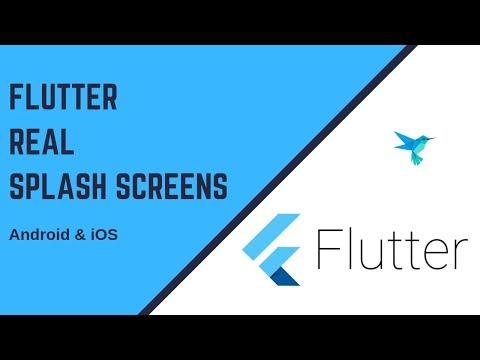 Flutter 2019 : Real Splash Screens Tutorial