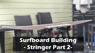 How To Build A Surfboard - 05 - Surfboard Stringer Template Part 2