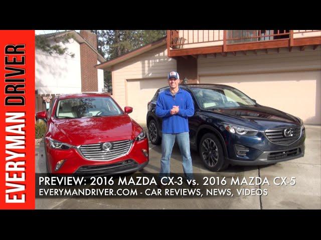 Preview 2016 Mazda Cx 3 Vs 2016 Mazda Cx 5 On Everyman Driver