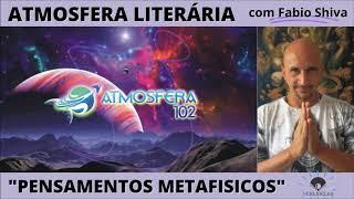 """PENSAMENTOS METAFÍSICOS"" (Atmosfera Literária)"