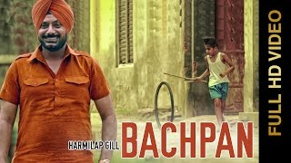 New Punjabi Songs 2015 || BACHPAN || HARMILAP GILL || Punjabi Songs 2015