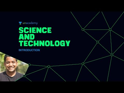 Unacademy - Science and Technology: Introduction 1.1 UPSC IAS Preparation Roman Saini