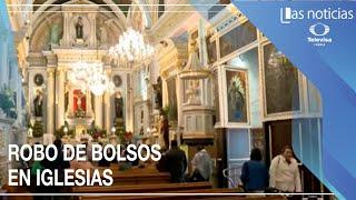Robo de bolsos en iglesias en Puebla