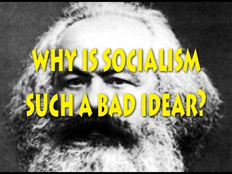 Why is socialism such a bad idear?