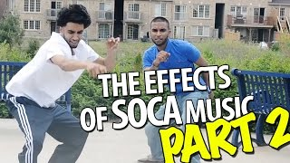The Effects of SOCA Music PART 2 !