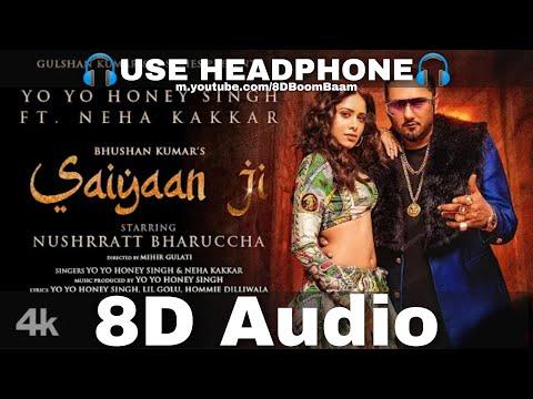 saiyaan-ji-(8d-audio)-yo-yo-honey-singh,-neha-kakkar|nushrratt-bharuccha|lil,-hommie|-hq-3d-surround