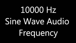 10000 Hz 10 kHz Sine Wave Sound Frequency Tone