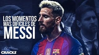 Los MOMENTOS MÁS DUROS en la vida de MESSI | Hardest moments in Messi's career