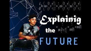 Explaining The F u t u r e