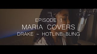 Drake - Hotline Bling (Cover by Maria)