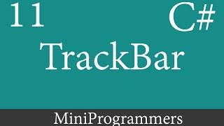 C# Windows Form Application Beginner to Advanced TrackBar  - 11