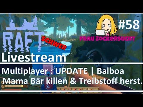 58 🎬 RAFT [SCHWER] 🚣♀️ UPDATE | Mama Bär Kill | Multiplayer Livestream Frau Zockersucht | 10.12.19