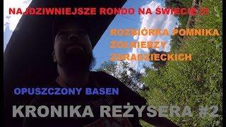 KRONIKA#2 Rozbiórka Pomnika, Dziwne Rondo, Opuszczony Basen!