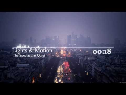 Lights & Motion – The Spectacular Quiet [2unlimited Release]