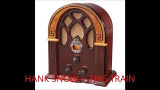 HANK SNOW   THIS TRAIN YouTube Videos