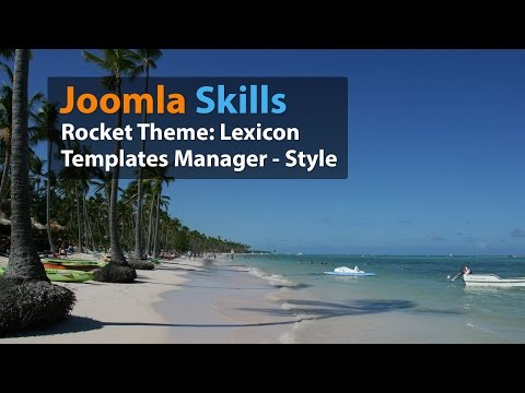 RocketTheme Tutorials: How To Work With Template Manager To Customize Your Joomla Template