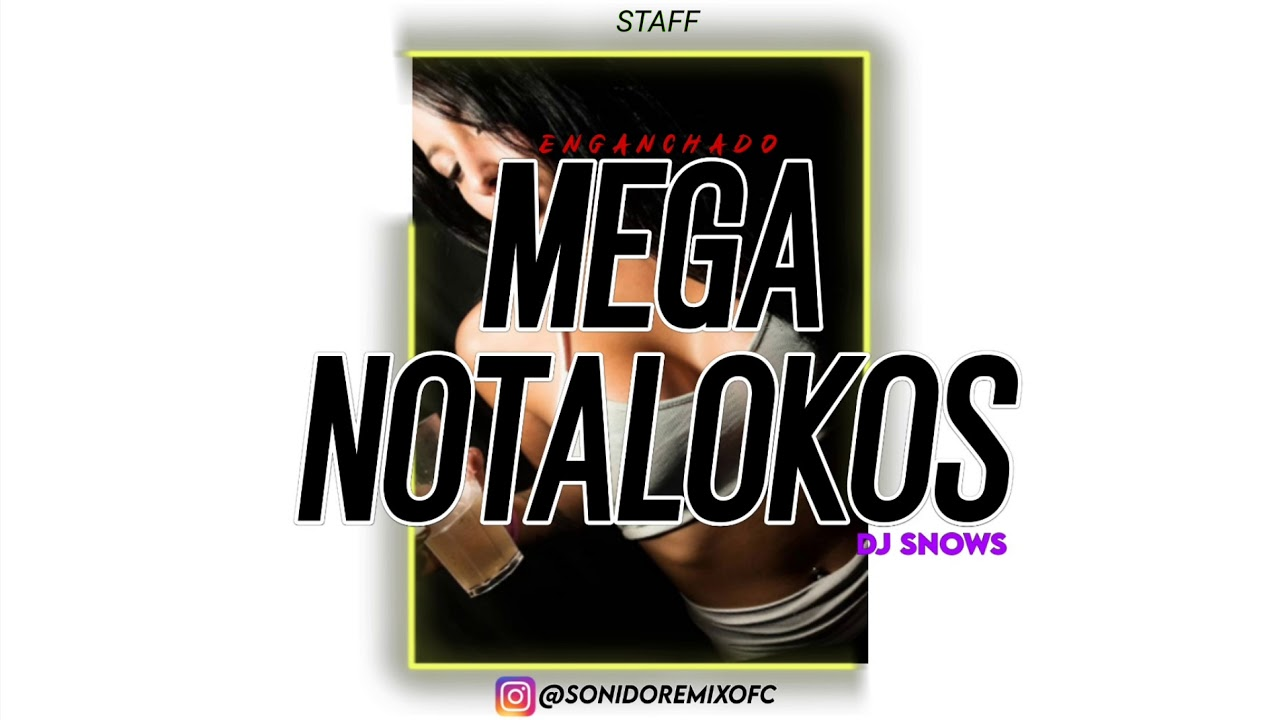 🍑 • MEGA NOTALOKOS • DJ SNOWS   ENGANCHADO FIESTERO ⚡SONIDO REMIX ⚡