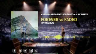 Forever vs Faded (Nyco Mashup)