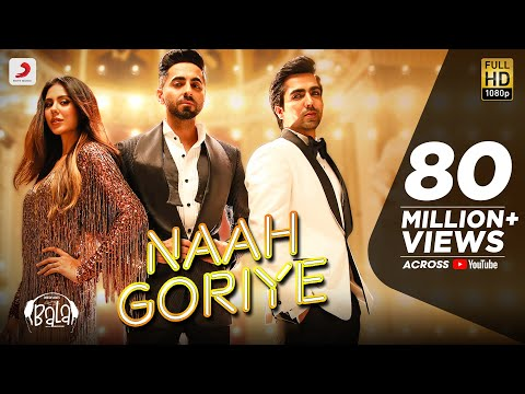 Naah Goriye Video Song - Bala
