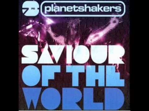 Saviour Of The World Planetshakers
