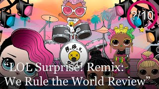 LOL Surprise! Remix: We Rule the World Review [Switch] (Video Game Video Review)