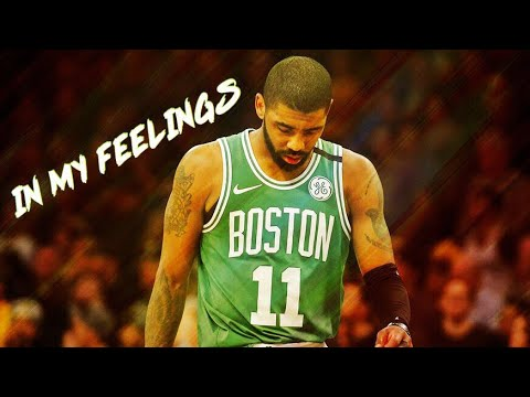 Kyrie Irving Mix 'In My Feelings' 2018
