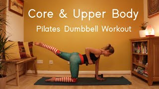 Core & Upper Body Pilates Workout | Dumbbell Workout