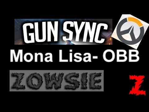 Mona Lisa  OBB Overwatch Gun sync