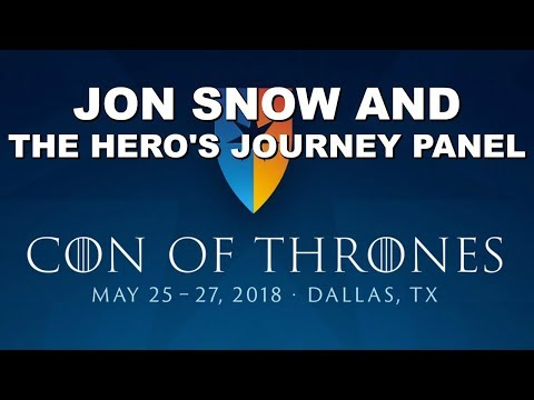 Con of Thrones 2018 : Jon Snow and The Heros Journey Panel!
