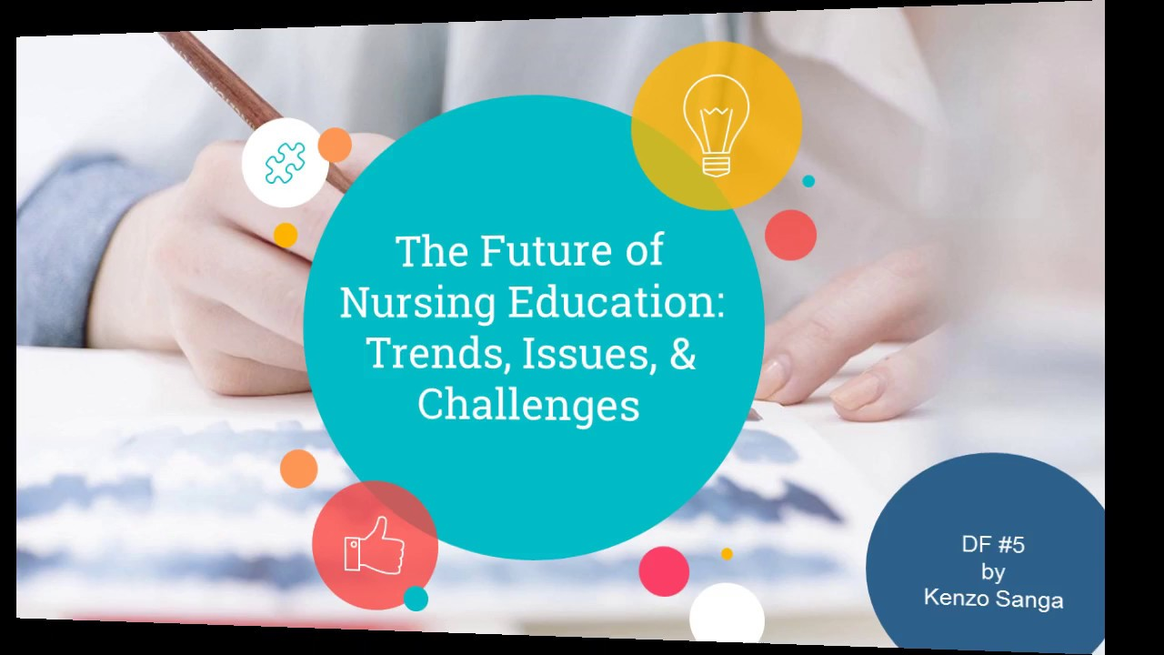 current trends and issues in nursing education wikipedia