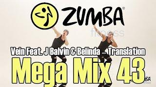 Translation (Electronic)  Vein Feat J Balvin amp; Belinda  ZUMBAЗУМБА  MEGA MIX 43